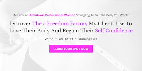 Discover The 5 Freedom Factors To Love Your Body Again tickets