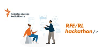 Hackathon for Independent Media - Radio Free Europe / Radio Liberty