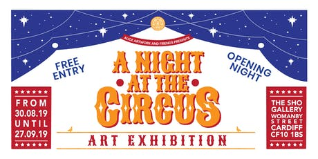'A night at the circus' exhibition OPENING NIGHT tickets