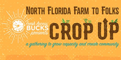 North Florida Farm to Folks Crop Up tickets