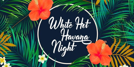 White Hot Havana Night 2019