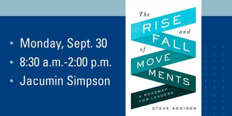 The Rise & Fall of Movements: A Day with Missiologist Steve Addison tickets