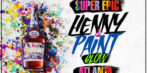 ATLANTAs Super Epic & Lit HENNY & PAINT GLOW!