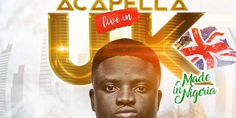 Acapella Live In London #MadeInNigeria tickets