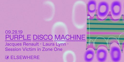 Purple Disco Machine, Jacques Renault, Laura Lynn & Session Victim @ Elsewhere
