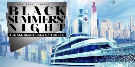 8.10 | BLACK SUMMERS NIGHT | Annual ALL BLACK Yacht Party  tickets