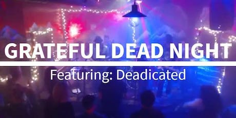 Grateful Dead Night with Deadicated tickets
