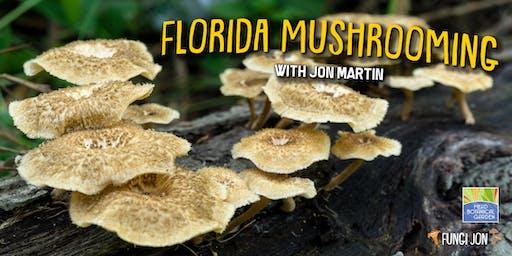 Florida Mushrooming with Jon Martin (Mead Gardens)