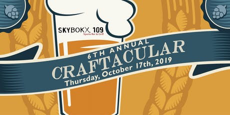 6th Annual Craftacular - Craft Beer Sampling Event at SKYBOKX 109 in Natick, MA  tickets