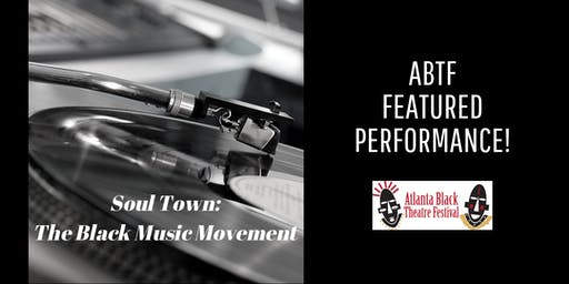Atlanta Black Theatre Festival - Soul Town: The Black Music Movement
