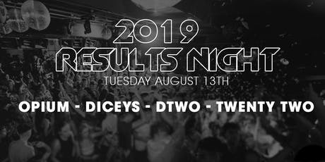 LC Results Night - Dtwo, Diceys, Opium & 22 Tickets Available - Apply To Be A Promoter tickets