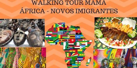 Walking Tour Mama África – Novos Imigrantes - Jornada do Patrimônio ingressos