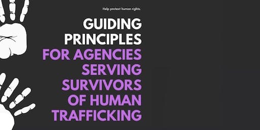 Guiding Principles for Agencies Serving Survivors of Human Trafficking