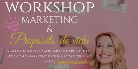 Workshop Marketing & Propósito de vida - Lançamento tickets