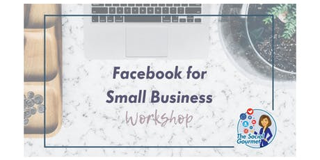 Facebook for Small Business Workshop tickets
