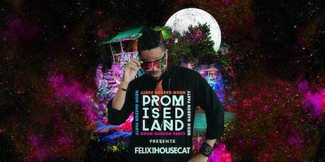 Promised land Neon Garden Party W/ Felix Da Housecat  tickets