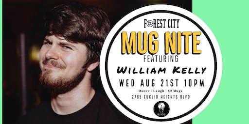 "Forest City ""Mug Nite"" @ BSIDE featuring William Kelly"