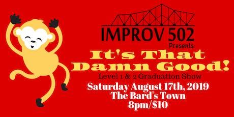 Improv 502 Presents: It's That Damn Good! tickets
