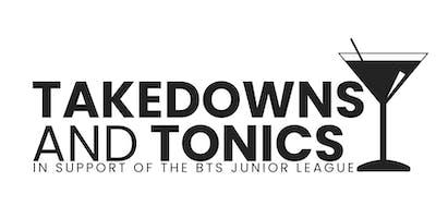 Takedowns & Tonics