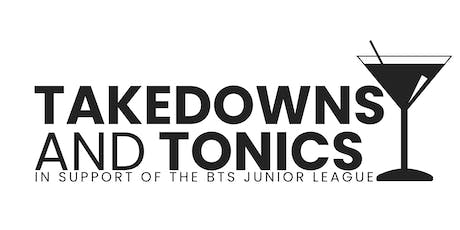 Takedowns & Tonics tickets