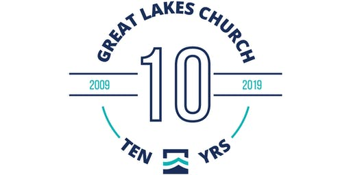 Great Lakes Church - 10 Year Anniversary Service