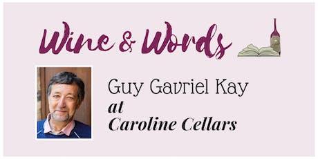 Wine & Words: Guy Gavriel Kay tickets