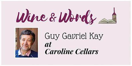 Wine & Words: Guy Gavriel Kay tickets