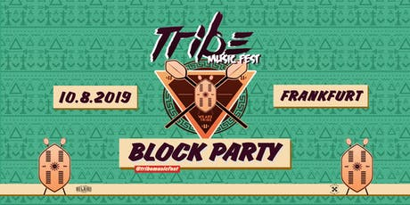 TRIBE MUSIC FEST BLOCK PARTY Tickets