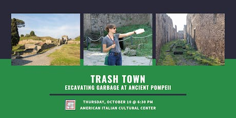 Trash Town: Excavating Garbage at Ancient Pompeii tickets