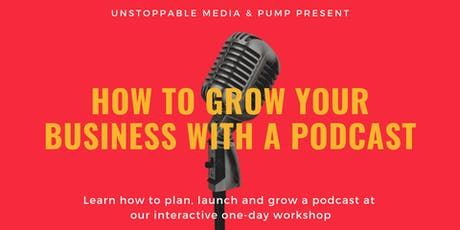 How to Grow Your Business with a Podcast tickets