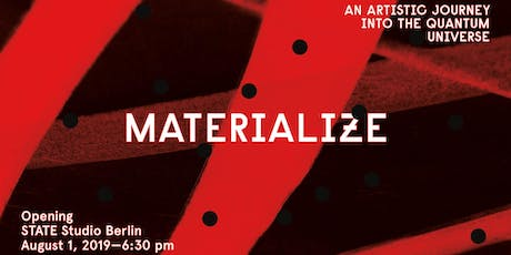 Materialize - An artistic Journey into the Quantum Universe Tickets