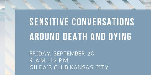Sensitive Conversations Around Death and Dying