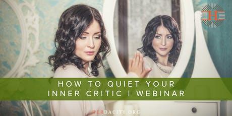 How to Quiet Your Inner Critic | Webinar tickets
