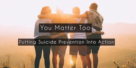 You Matter Too: Putting Suicide Prevention Into Action tickets