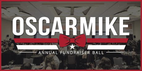 2019 Oscar Mike Annual Fundraiser Ball tickets