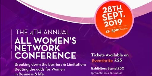 "The 4th Annual ""All Women's Network Conference 2019"" BREAKING DOWN BARRIERS & LIMITATIONS : BEATING THE ODDS FOR WOMEN IN BUSINESS & IN LIFE"