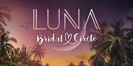 Luna Bridal Circle tickets