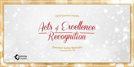 2019 Summa Health Acts of Excellence Recognition tickets