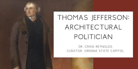Thomas Jefferson: Architectural Politician  tickets