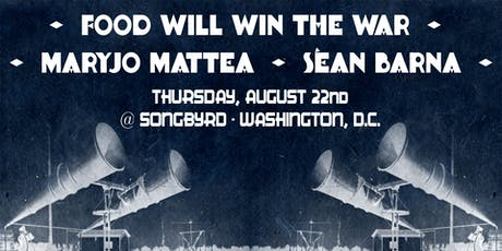Songbyrd Presents: Food Will Win The War tickets
