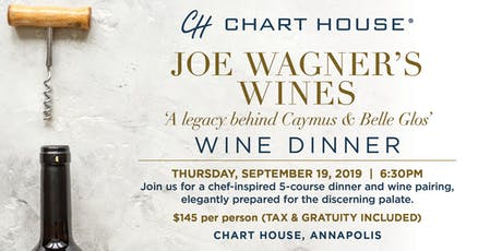 Chart House Joe Wagner's Wines Wine Dinner- Annapolis, MD tickets