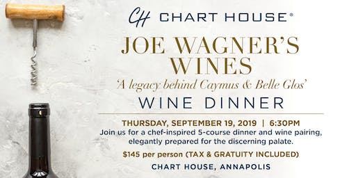 Chart House Joe Wagner's Wines Wine Dinner- Annapolis, MD