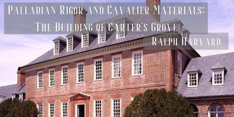 Palladian Rigor and Cavalier Materials; The Building of Carter's Grove tickets