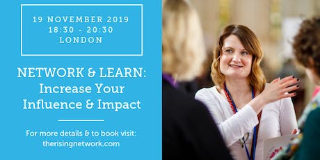 Network & Learn: Increase Your Influence & Impact tickets