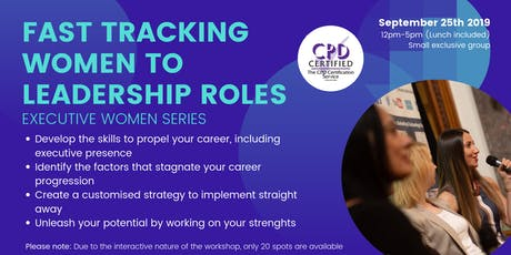Fast tracking to Leadership Roles - Executive Women's Group tickets