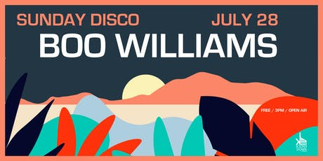 Sunday Disco w/ Boo Williams [Series Opening!] tickets