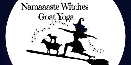 Namaaaste Witches Goat Yoga Benefit 10:30am: Namaaaste Goat Yoga