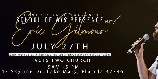 The School of His Presence with Eric Gilmour: Orlando, FL