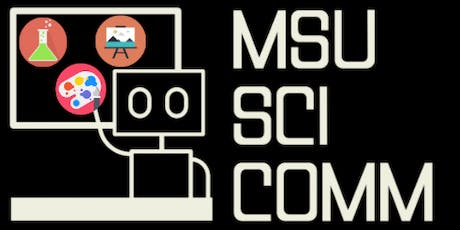 MSU SciComm Science Art Exhibition and Physics Girl Demonstration tickets