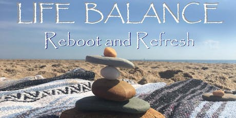 Life Balance Reboot and Refresh – Self Care for Mind and Spirit  tickets
